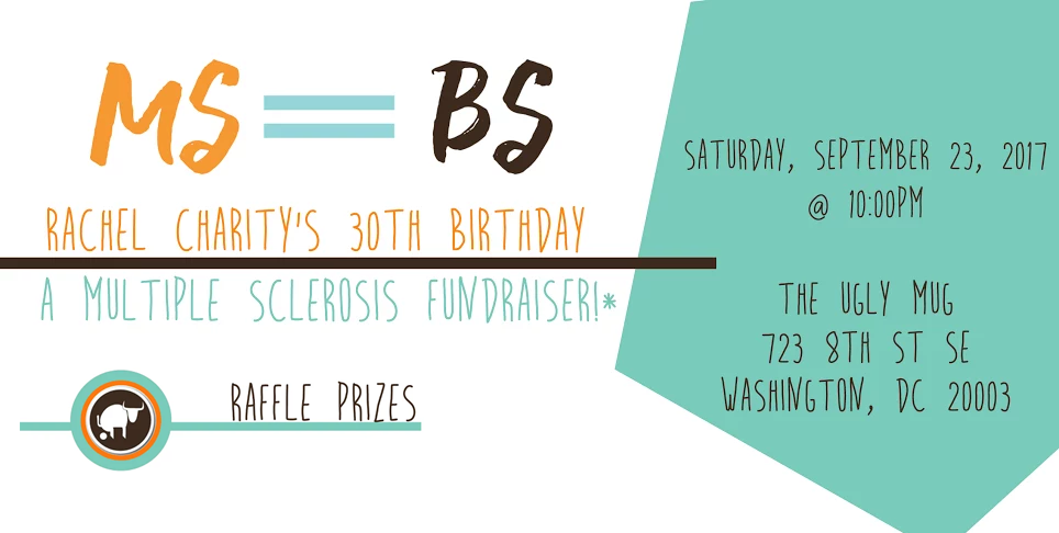 MS=BS Rachel's Charity's Birthday & Multiple Sclerosis Fundraiser